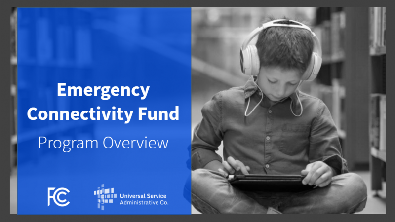 Introducing the Emergency Connectivity Fund Program Overview