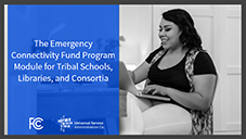 Introducing the Emergency Connectivity Fund Tribal Schools, Libraries, and Consortia